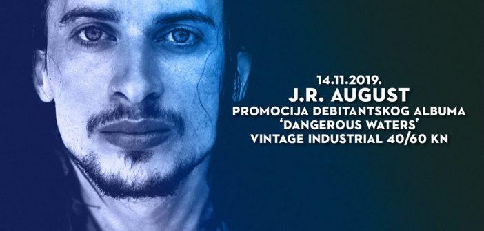 "J.R. August dugo očekivani LP ""Dangerous Waters"" promovira u Vintage Industrial Baru"