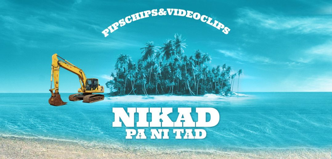 pipsCHips&Videoclips_nikad pa ni tad